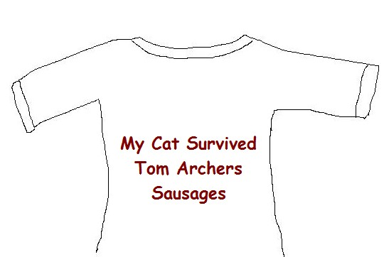 my cat survived Tom Archers sausages